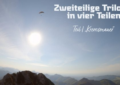 Two part trilogy In four parts Part 1 Kremsmauer